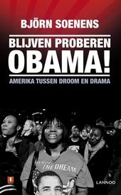 Blijven proberen Obama! : Amerika tussen droom en drama