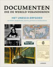Documenten die de wereld veranderden : het UNESCO-erfgoed van boeken, handschriften, kaarten, partituren en beeldar...