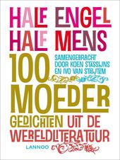 Half engel half mens : 100 moedergedichten uit de wereldliteratuur