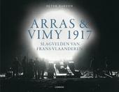 Arras & Vimy 1917 : slagvelden van Frans-Vlaanderen