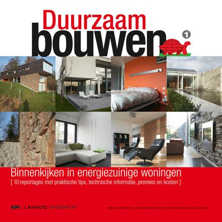 Duurzaam bouwen : binnenkijken in energiebewuste woningen : 10 reportages met praktische tips, technische informati...