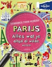 Parijs : alles wat je altijd al wilde weten