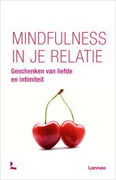 Mindfulness in je relatie : geschenken van liefde en intimiteit