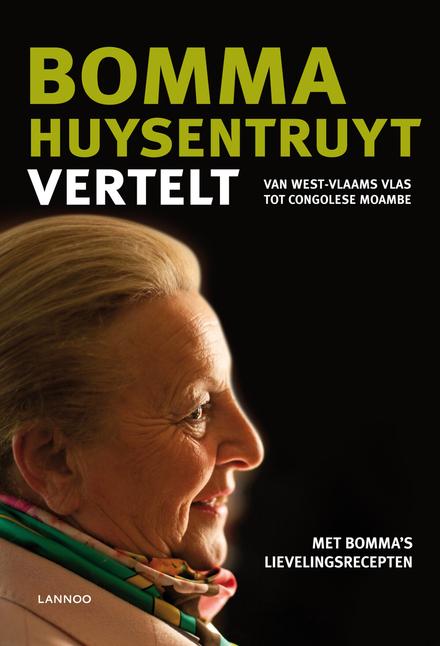 Bomma Huysentruyt vertelt : van West-Vlaams vlas tot Congolese moambe