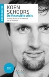 De financiële crisis : over het failliet en de toekomst van de economie