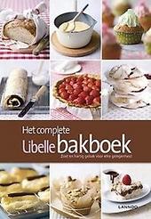 Het complete Libelle bakboek : zoet en hartig gebak voor elke gelegenheid