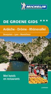 Ardèche, Drôme, Rhônevallei : Beaujolais, Lyon, Montélimar