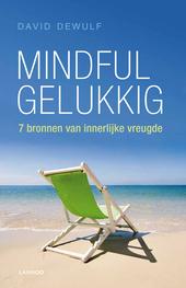 Mindful gelukkig : 7 bronnen van innerlijke vreugde