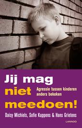 Jij mag niet meedoen! : agressie tussen kinderen anders bekeken