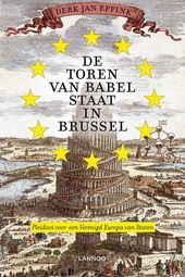 De toren van Babel staat in Brussel : pleidooi voor een Verenigd Europa van de Staten