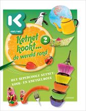 Ketnet kookt ... de wereld rond 2 : het supercoole Ketnet-kook- en knutselboek