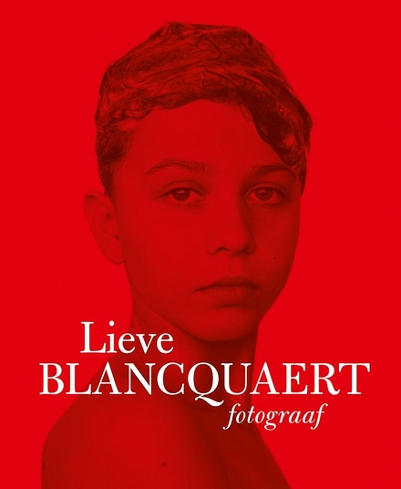 Lieve Blancquaert : fotograaf