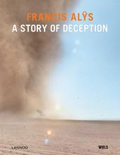 Francis Alÿs : a story of deception
