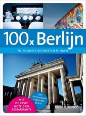 100 x Berlijn : de mooiste reisbestemmingen