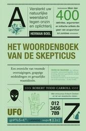Het woordenboek van de skepticus : een overzicht van vreemde overtuigingen, grappige misleidingen en gevaarlijke wa...