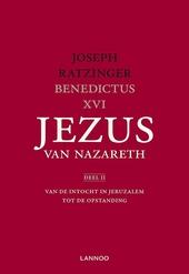 Jezus van Nazareth. Deel 2, Van de intocht in Jeruzalem tot de opstanding