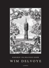 Wim Delvoye : knockin' on heavens's door