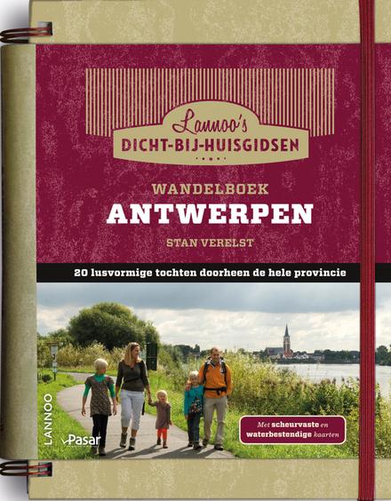 Wandelboek Antwerpen : 20 lusvormige tochten doorheen de hele provincie