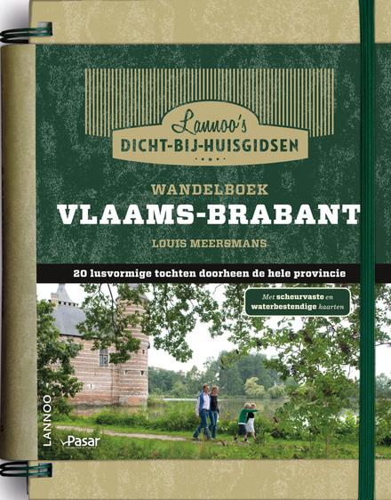 Wandelboek Vlaams-Brabant : 20 lusvormige tochten doorheen de hele provincie
