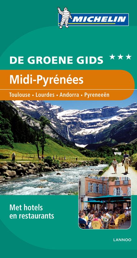 Midi-Pyrénées : Toulouse, Lourdes, Andorra, Pyreneeën