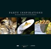 Party inspirations : de mooiste ideeën voor uw droomfeest = Des concepts d'exception pour les fêtes de rêve = Th...