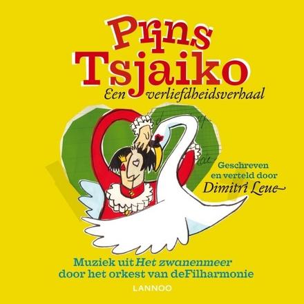 Prins Tsjaiko : een verliefdheidsverhaal