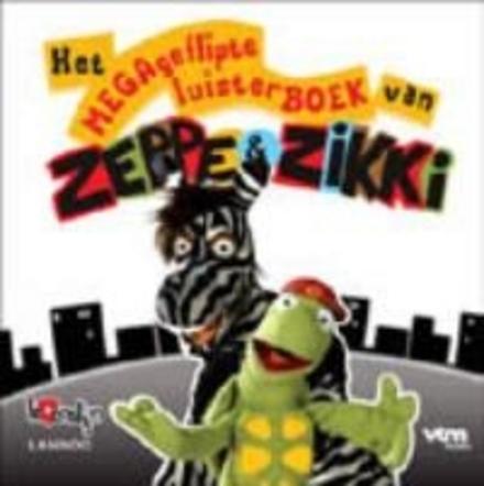 Het megageflipte luisterboek van Zeppe & Zikki
