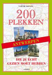 Antwerpen : 200 plekken die je écht gezien moet hebben