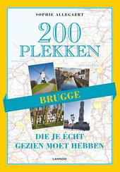 Brugge : 200 plekken die je écht gezien moet hebben