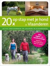 20x op stap met je hond in Vlaanderen : actief ontspannen en logeren in Vlaanderen
