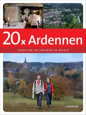 20 x Ardennen : genieten en logeren in België