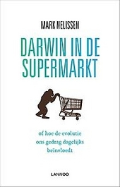 Darwin in de supermarkt, of Hoe de evolutie ons gedrag dagelijks beïnvloedt