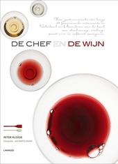 De chef en de wijn : 26 fascinerende restaurants in Nederland en Vlaanderen : 52 wijn-spijscombinaties uitgewerkt e...