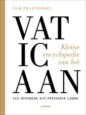 Kleine encyclopedie van het Vaticaan : van apotheek tot Zwitserse Garde