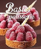 Basic patisserie : alles wat je moet weten om zelf heerlijke desserts te maken
