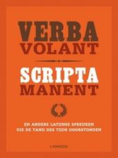 Verba volant, scripta manent : en andere Latijnse spreuken die de tand des tijds doorstonden