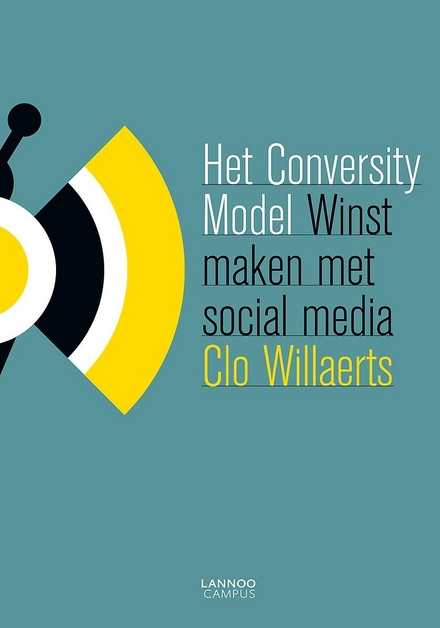 Het conversity model : winst maken met social media