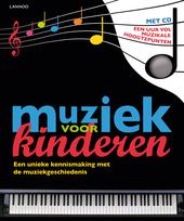 Muziek voor kinderen : een unieke kennismaking met de muziekgeschiedenis