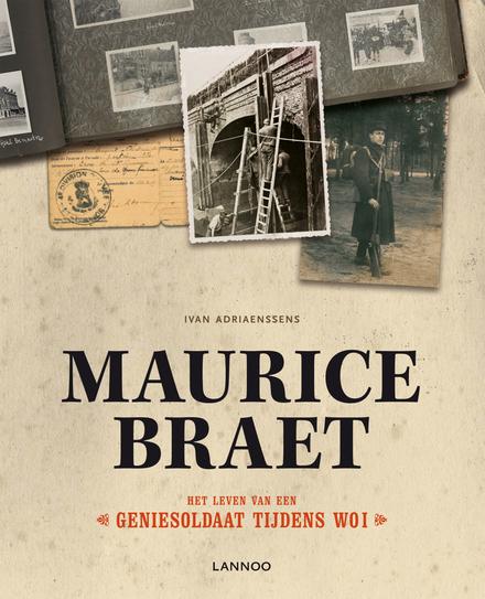 Maurice Braet : het leven van een geniesoldaat tijdens WO I