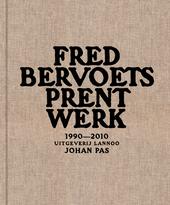Fred Bervoets : prent werk 1990-2010