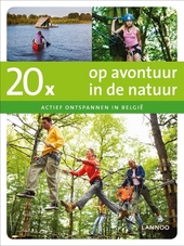20 x op avontuur in de natuur : actief ontspannen in België