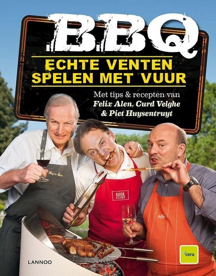 BBQ : echte venten spelen met vuur : met tips & recepten