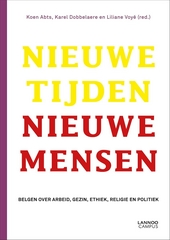 Nieuwe tijden, nieuwe mensen : Belgen over arbeid, gezin, ethiek, religie en politiek
