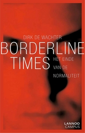 Borderline times : het einde van de normaliteit