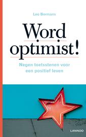 Word optimist! : negen toetsstenen voor een positief leven