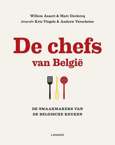 De chefs van België : de smaakmakers van de Belgische keuken