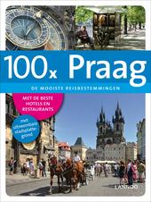 100 x Praag : de mooiste reisbestemmingen