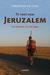 Te voet naar Jeruzalem : een solotocht van 184 dagen