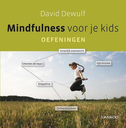 Mindfulness voor je kids : oefeningen