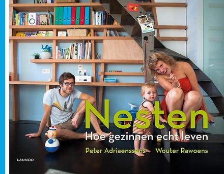 Nesten : hoe gezinnen echt leven